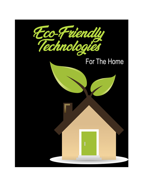 eco friendly technologies for home plr ebook with private label rights shows you how to be environmentally friendly