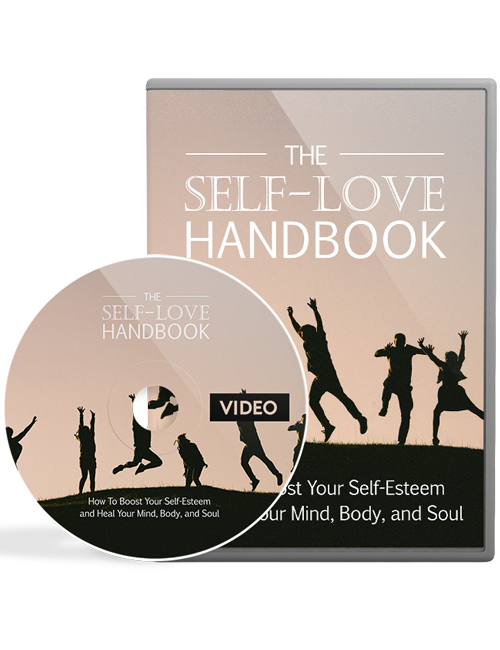 the self love handbook plr videos with master resell rights shows you the way towards appreciating yourself and the world around you