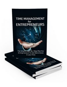time management for entrepreneurs plr ebook shows you how to manage your time better