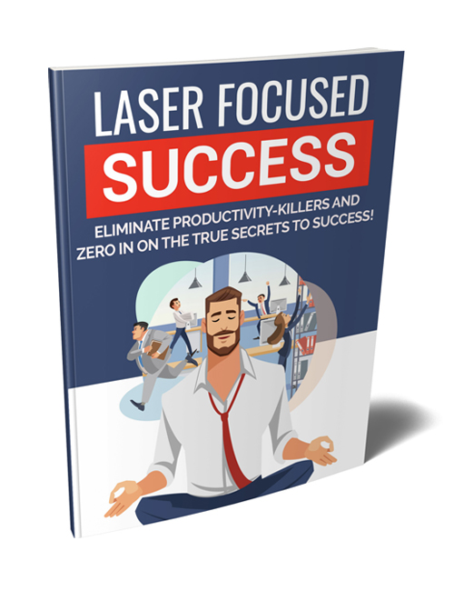 laser focused success plr ebook shows you how to focus better to achieve the things you want
