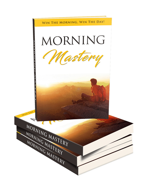 morning mastery shows you how to make your mornings count like a winner
