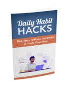 daily habit hacks plr ebook shows you how to break bad habits and improve your life