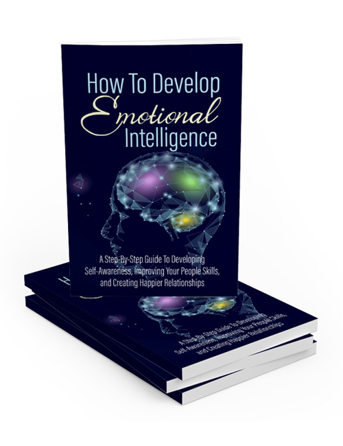 how to develop emotional intelligence shows you how to deal with life better and build better relationships while being more productive