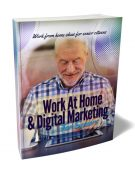 work at home and digital marketing plr ebook shows you how to make money online when you're retired from the workforce