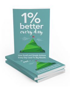 one percent better every day plr ebook shows you how to make small changes for bigger rewards in your life