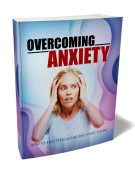 overcoming anxiety plr ebook shows you the best ways to deal with anxiety and depression