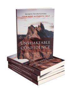 unshakeable confidence helps you to achieve confidence so you can be successful in life