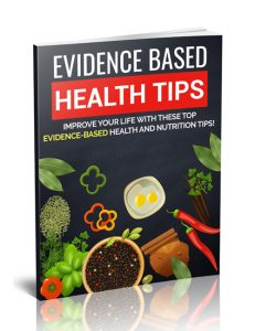 Evidence Based Health Tips shows you the best foods to eat and which ones to avoid if you want to live a healthier life