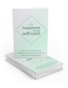 Happiness Through Self Care PLR Ebook helps you see the world in a new light and find happiness within yourself