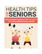 Health Tips for Seniors PLR Ebook shows you how to stay healthy and fit in your elder years
