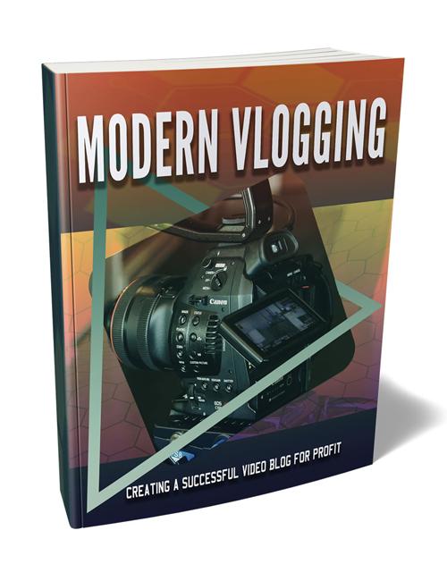 Modern Vlogging PLR Ebook shows you how to make it big and profit huge as a vlogger